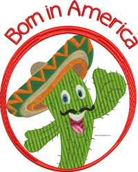 Born in America-Born, American, Cactus, Mexican, hats, Mexican hat, machine embroidery, embroidery