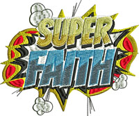 Super Faith-Faith, embroidery, Christian, machine embroidery, encouragement, prayer, religion, support, embroidery