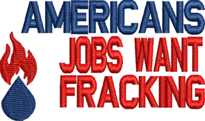 American jobs want fracking-Fracking, Occupations, workers, machine embroidery, USA, American, jobs
