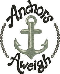 Anchors Aweigh-Anchors away nautical machine embroidery boating
