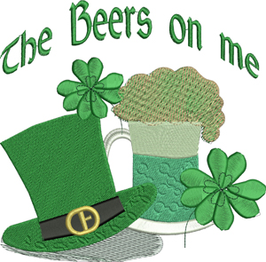 Beers on me-St. Patricks Day, holiday, Irish, Holiday, green beer, Ireland, clover, mug of beer, machine embroidery