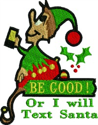 Be Good or I will text Santa-Christmas embroidery machine embroidery cute sayings embroidery elf embroidery Christmas stitchedinfaith.com