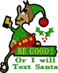 Be Good or I will text Santa-Christmas embroidery machine embroidery cute sayings embroidery elf embroidery Christmas stitchedinfaith.com