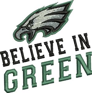 Believe in green-Believe in green, football,phila, sports, philadelphia, machine embroidery