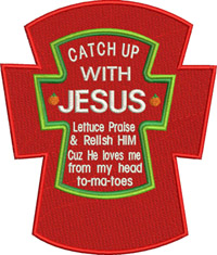 Christian Catch up-Christian, Kitchen, machine embroidery, Ketchup, Jesus, home,