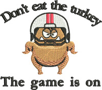 Dont eat the turkey-Turkey,football,Thanksgiving,eat,sports, holiday,cute, funny, cute saying, funny design