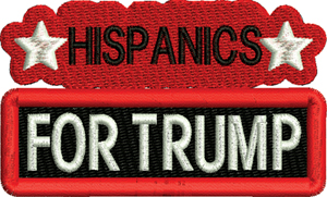 HISPANICS FOR TRUMP-Hispanics, Trump, machine embroidery, Hispanic