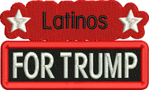 Latinos for Trump-Latinos, Trump, machine embroidery, latino