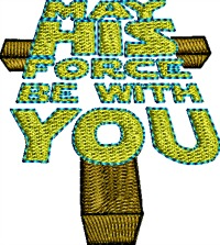 May His force be with you-Christian Christian embroidery May the force be with you Jesusembroiderymachine embroidery stitchedinfaith.com religious embroidery