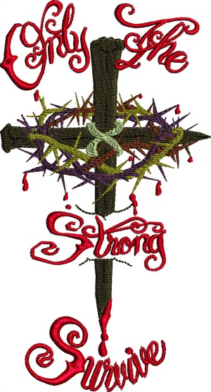 Only the strong-Christian, Christian embroidery, cross, strong, religion,machine embroidery
