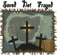 Saved Not Frayed-Saved Christian embroidery machine embroidery Saved Christian embroidery