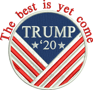 The best is yet to come-Trump, Best is yet to come, politics, Republican, machine embroidery, Trump pin