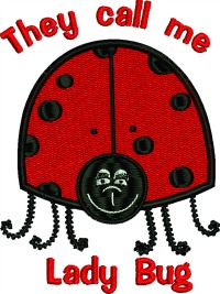 They call me Lady Bug-LADY BUG CHILDRENS MACHINE EMBROIDERY SAYINGS EMBROIDERY STITCHEDINFAITH.COM INSECTS CUTE SAYINGS BABY