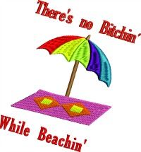 No Bitchin while Beachin