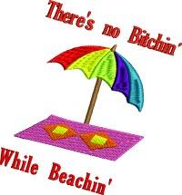 No Bitchin while Beachin