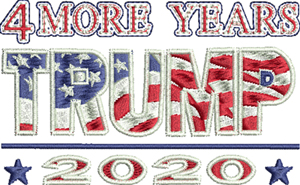 Trump 4 more years-Trump, election,republican,vote,re elect, president, machine embroidery, 4 more years, embroidery.