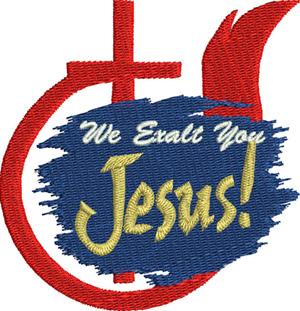 We Exalt You-Exalt, Jesus, Christian, machine embroidery