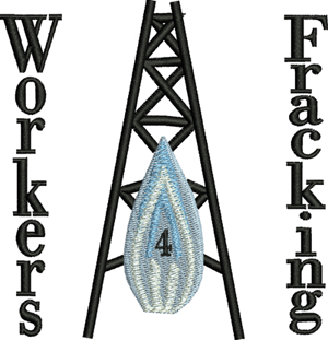Workers 4 Fracking-Fracking, Workers, energy, machine embroidery
