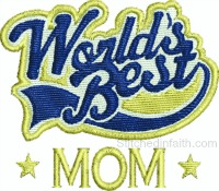 Worlds Best Mom-Worlds best mom, mom embroidery, machine embroidery, Mothers day embroidery, best mom embroidery, stitchedinfaith.com