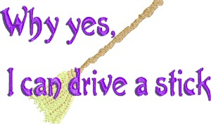 Halloween, Yes, I Can Drive A Stick Cute Design-Halloween machine embroidery witchs broom driving withc