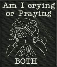Crying or Praying-Depression embroidery, Praying embroidery, Religious embroidery, mood embroidery, sayings embroidery, machine embroidery,