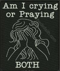Crying or Praying