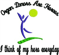 Organ Donors are my heroes-Organ donors donors machine embroidery hero donor heroes recipient donor embroidery