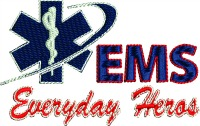 Every day hero's red white and blue-EMS HERO MACHINE EMBROIDERY EVERYDAY HEROES MACHINE EMBROIDERY EMERGENCY MEDICAL MEDICAL SERVICES EMERGENCY MEDICAL SERVICES